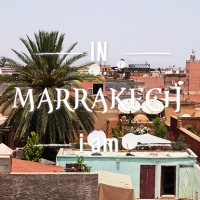 IN MARRAKECH i am...