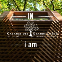 IN LES CABANES DES GRANDS CHENES i am...